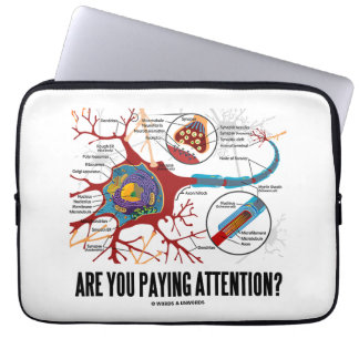 Are You Paying Attention? Neuron Synapse Humor Laptop Sleeve