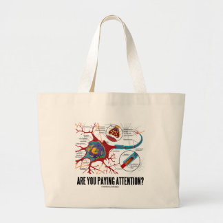 Are You Paying Attention? (Neuron Synapse Humor) Large Tote Bag