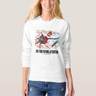 Are You Paying Attention? Neuron Synapse Humor T Shirt