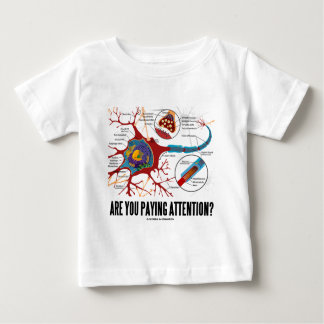 Are You Paying Attention? (Neuron Synapse Humor) T-shirt