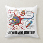 Are You Paying Attention? Neuron Synapse Humor Throw Pillow at Zazzle