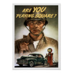 Are You Playing Square -- World War Two Poster
