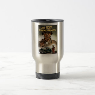 Are You Playing Square -- World War Two Travel Mug