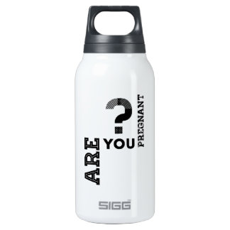 Are You Pregnant? 10 Oz Insulated SIGG Thermos Water Bottle