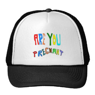 ARE YOU Pregnant Trucker Hat
