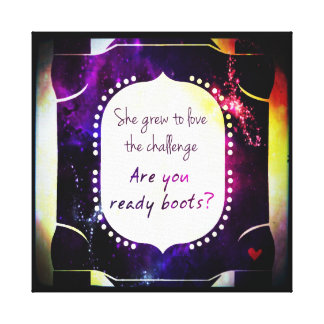 Are You Ready Boots Canvas Print