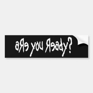 aRe you Ready? Bumper Sticker (black)