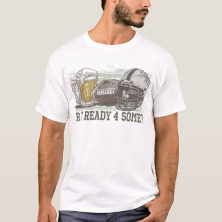 Are You Ready for Football T-Shirt
