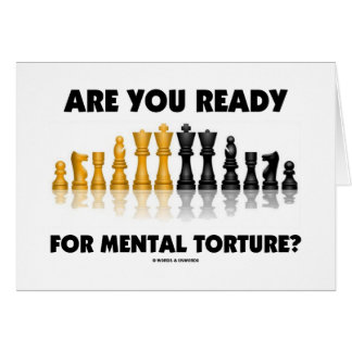 Are You Ready For Mental Torture? (Chess Set) Card