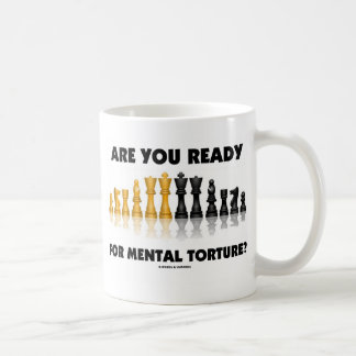 Are You Ready For Mental Torture? (Chess Set) Classic White Coffee Mug