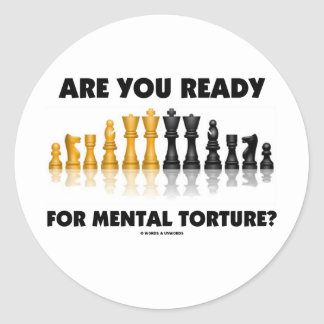 Are You Ready For Mental Torture? (Chess Set) Classic Round Sticker