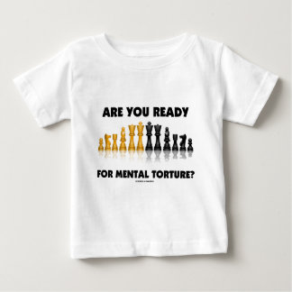 Are You Ready For Mental Torture? (Chess Set) Tshirts