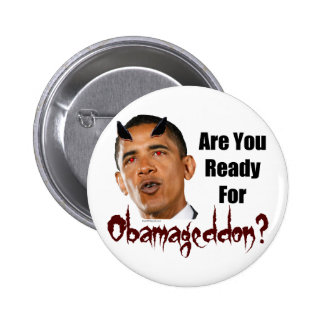 Are You Ready For Obamageddon Buttons