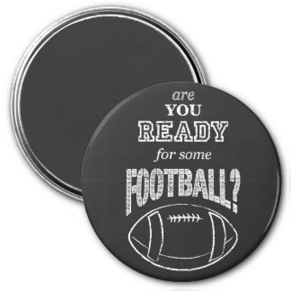 are you ready for some football? 3 inch round magnet