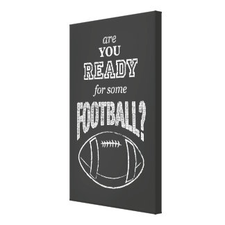 are you ready for some football? canvas print