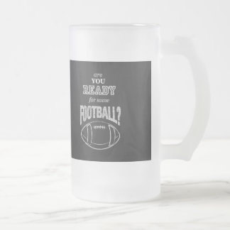are you ready for some football? frosted glass beer mug