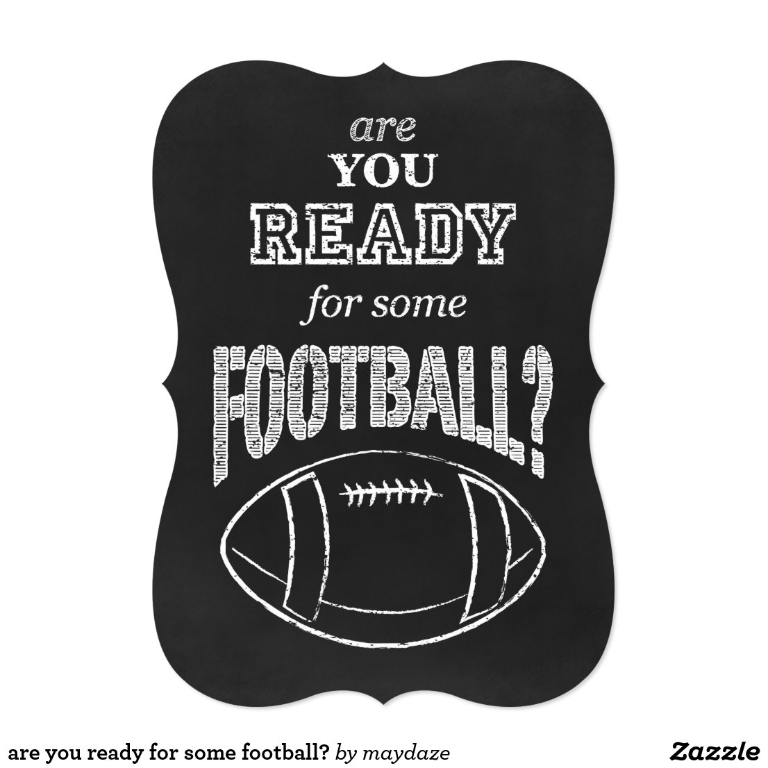are you ready for some football? Invitation