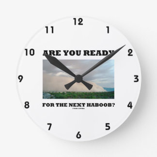Are You Ready For The Next Haboob? (Dust Storm) Wallclock