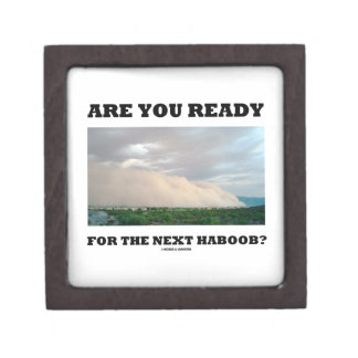 Are You Ready For The Next Haboob? (Dust Storm) Premium Jewelry Boxes