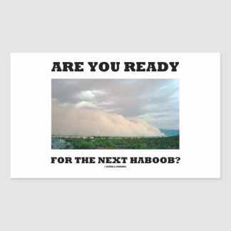 Are You Ready For The Next Haboob Dust Storm Rectangle Stickers