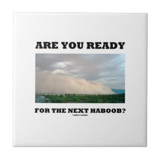 Are You Ready For The Next Haboob? (Dust Storm) Small Square Tile