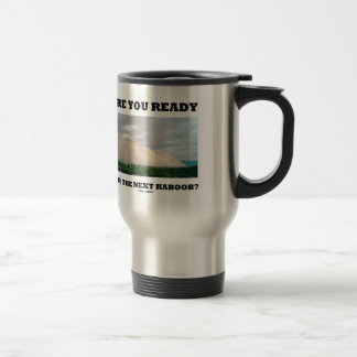 Are You Ready For The Next Haboob? (Dust Storm) Travel Mug