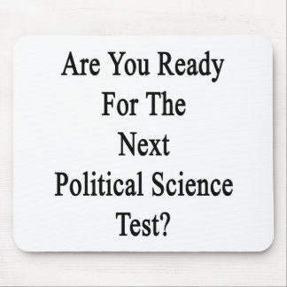 Are You Ready For The Next Political Science Test. Mouse Pad