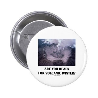 Are You Ready For Volcanic Winter? (Volcanology) Buttons