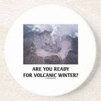 Are You Ready For Volcanic Winter? (Volcanology) Drink Coasters