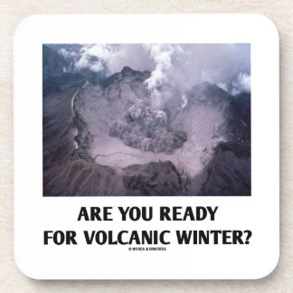 Are You Ready For Volcanic Winter? (Volcanology) Drink Coaster