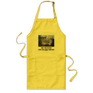 Are You Ready For Volcanic Winter? (Volcanology) Long Apron