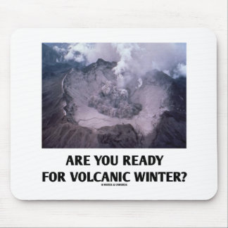 Are You Ready For Volcanic Winter? (Volcanology) Mouse Pad