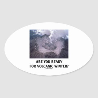 Are You Ready For Volcanic Winter? (Volcanology) Stickers