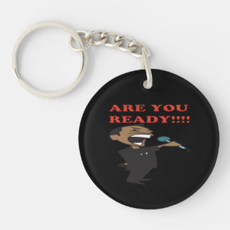 Are You Ready Single-Sided Round Acrylic Keychain