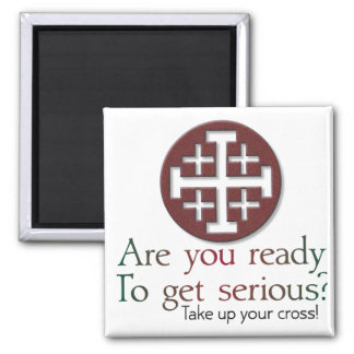 are you ready to get serious? 2 inch square magnet