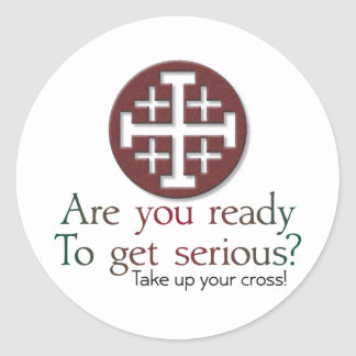 are you ready to get serious round stickers
