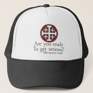 are you ready to get serious? trucker hat