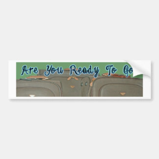 ARE YOU READY TO GO BS BUMPER STICKER