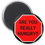 ARE YOU REALLY HUNGRY? REFRIGERATOR MAGNETS