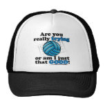 Are you really trying, or am I that good? Trucker Hat