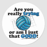 Are you really trying, or am I that good? Stickers