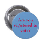 Are you registered to vote? pins
