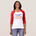 Hand shaped 😁✔Are you religious? Because..Funny Pickup line T-Shirt