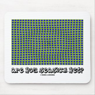 Are You Seasick Yet? (Motion Illusion) Mousepads