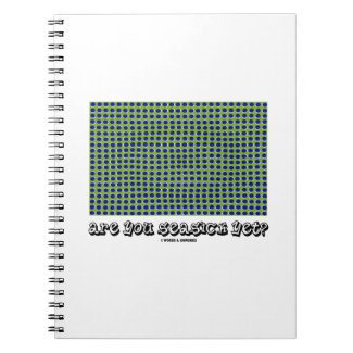 Are You Seasick Yet? (Motion Illusion) Note Book