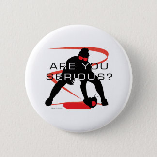 Are you serious Red Fielder Softball Pinback Button