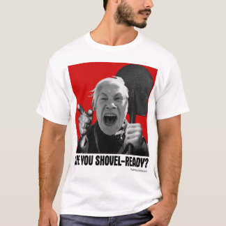 Are You Shovel-Ready? (Yelling Yelena) T-Shirt