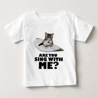 Are You Sing With Me - The Cat Baby T-Shirt