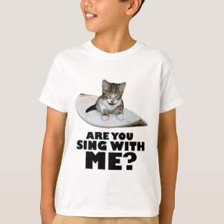 Are You Sing With Me - The Cat T-Shirt