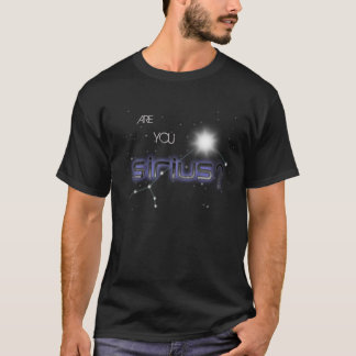 Are You Sirius T-Shirt